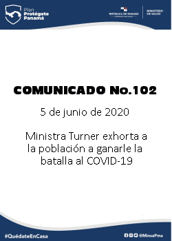 COMUNICADO 102: Ministra Turner exhorta a la población a ganarle la batalla al COVID-19