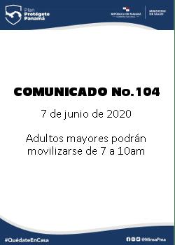 COMUNICADO 104: Adultos mayores podrán movilizarse de 7 a 10am