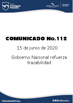 COMUNICADO 112: Gobierno Nacional refuerza trazabilidad