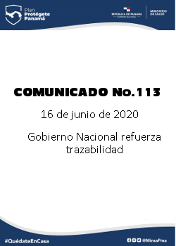 COMUNICADO 113: Gobierno Nacional refuerza trazabilidad