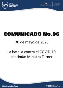 COMUNICADO 96: La batalla contra el COVID-19 continúa: Ministra Turner